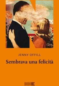 sembrava-una-felicità-jenny-offill-librofilia