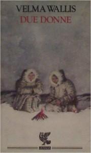 alaska-due-donne-velma-wallis-librofilia