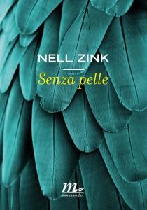 nell-zink-senza-pelle-librofilia-recensione
