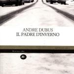 il-padre-d-inverno-andre-dubus-recensione-librofilia