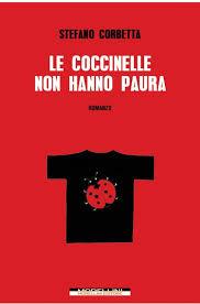 Le coccinelle non hanno paura di Stefano Corbetta: la malinconia della bellezza