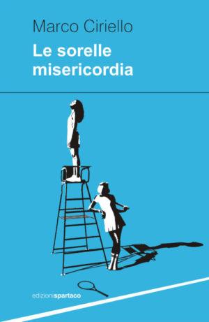 Le sorelle misericordia di Marco Ciriello