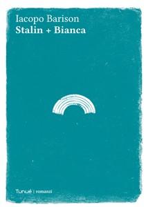 Stalin + Bianca Iacopo Barison
