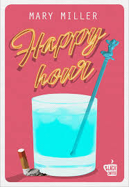 Happy Hour di Mary Miller
