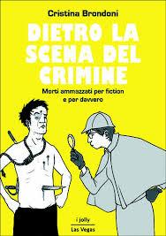 dietro-la-scena-del-crimine-cristina-brondoni-librofilia
