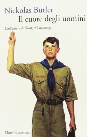 Il cuore degli uomini di Nickolas Butler: fra mondo scout e vita militare