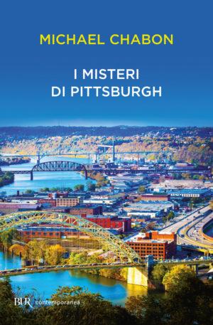Michael Chabon e I misteri di Pittsburgh: un atipico romanzo di formazione