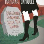 Mariana Enriquez e il suo insolito rapporto con la morte