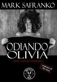 Mark SaFranko in Odiando Olivia. Una storia d'amore...molto disfunzionale